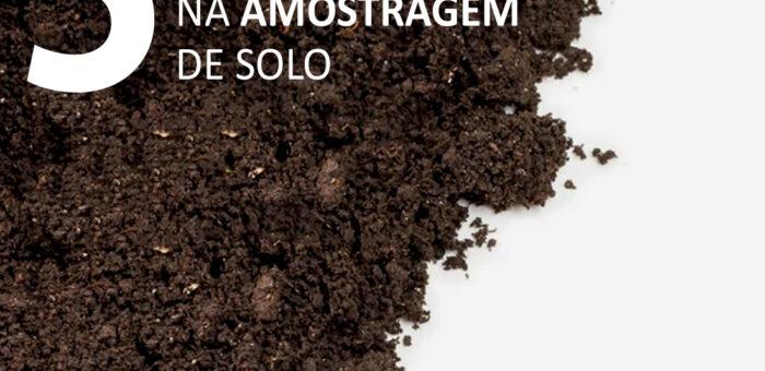 5 dicas para não errar na amostragem de solo.